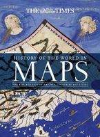 History Of The World In Maps: The Rise And Fall Of Empires, Countries And Cities - The Times