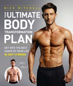 Your Ultimate Body Transformation Plan: Get into the best shape of your life – in just 12 weeks Paperback  by Nick Mitchell