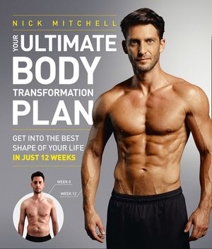 Your Ultimate Body Transformation Plan: Get into the best shape of your life – in just 12 weeks book image