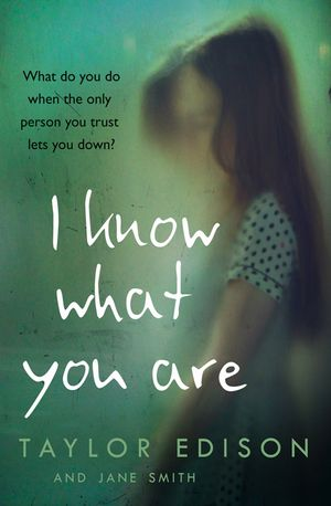 I Know What You Are: The true story of a lonely little girl abused by those she trusted most book image