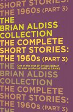 The Complete Short Stories: The 1960s Part Three - Brian Aldiss