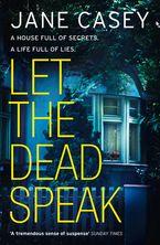 Let the Dead Speak - Jane Casey