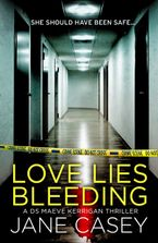 Love Lies Bleeding: A short story (Maeve Kerrigan) eBook DGO by Jane Casey