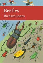 Beetles (Collins New Naturalist Library) - Richard Jones