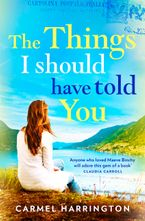 The Things I Should Have Told You Paperback  by Carmel Harrington
