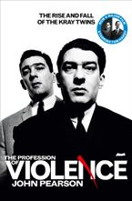 The Profession of Violence: The Rise and Fall of the Kray Twins Paperback  by John Pearson