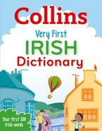 Very First Irish Dictionary: Your first 500 Irish words, for ages 5+ (Collins First Dictionaries) Paperback  by Collins Dictionaries