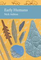 Early Humans (Collins New Naturalist Library, Book 134) Hardcover  by Nicholas Ashton