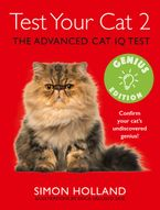 Test Your Cat 2: Genius Edition: Confirm your cat's undiscovered genius! eBook  by Simon Holland