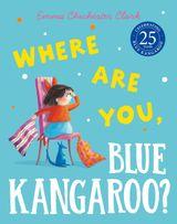 Where Are You, Blue Kangaroo? (Read Aloud)