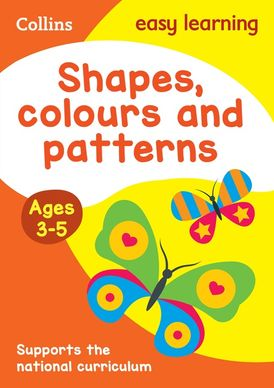 Shapes, Colours and Patterns Ages 3-5: Prepare for Preschool with easy home learning (Collins Easy Learning Preschool)