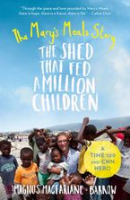 the-shed-that-fed-a-million-children-the-marys-meals-story