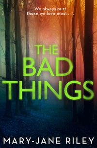 the-bad-things-alex-devlin-book-1