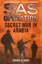 Secret War in Arabia (SAS Operation) Paperback  by Shaun Clarke