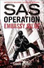 Embassy Siege (SAS Operation) Paperback  by Shaun Clarke