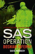 Bosnian Inferno (SAS Operation) Paperback  by David Monnery