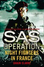 Night Fighters in France (SAS Operation) Paperback  by Shaun Clarke