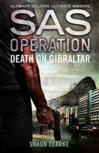 Death on Gibraltar (SAS Operation) Paperback  by Shaun Clarke
