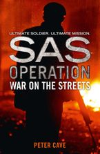 War on the Streets (SAS Operation) Paperback  by Peter Cave