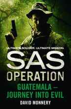 Guatemala – Journey into Evil (SAS Operation) Paperback  by David Monnery