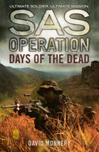 Days of the Dead (SAS Operation) Paperback  by David Monnery