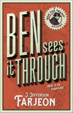 Ben Sees It Through Paperback  by J. Jefferson Farjeon