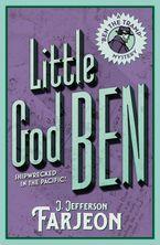 Little God Ben Paperback  by J. Jefferson Farjeon