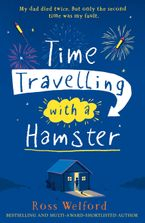 Time Travelling with a Hamster Paperback  by Ross Welford