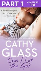 Can I Let You Go?: Part 1 of 3: A heartbreaking true story of love, loss and moving on eBook  by Cathy Glass