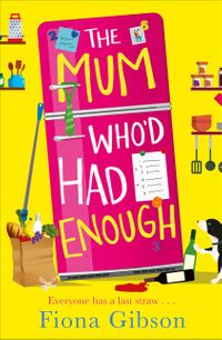the-mum-whod-had-enough-a-brand-new-romantic-comedy-for-summer-2018-from-the-laugh-out-loud-bestseller