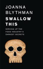 swallow-this-serving-up-the-food-industrys-darkest-secrets