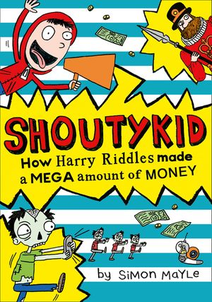 How Harry Riddles Made a Mega Amount of Money (Shoutykid, Book 5) book image