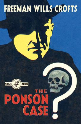 The Ponson Case (Detective Club Crime Classics)