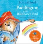 Paddington at the Rainbow's End Board book  by Michael Bond