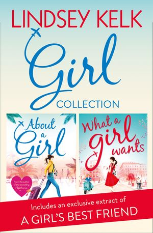 Lindsey Kelk Girl Collection: About a Girl, What a Girl Wants (Tess Brookes Series) book image