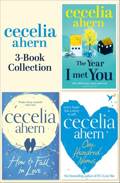 Cecelia Ahern 3-Book Collection: One Hundred Names, How to Fall in Love, The Year I Met You