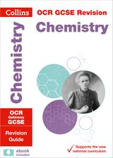 OCR Gateway GCSE Chemistry Revision Guide (Collins GCSE Revision and Practice: New Curriculum)