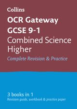 OCR Gateway GCSE Combined Science Higher Tier All-in-One Revision and Practice (Collins GCSE Revision and Practice: New Curriculum)