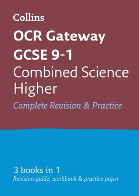 GCSE Combined Science Higher OCR Gateway Complete Practice and Revision Guide: GCSE Grade 9-1 (Collins GCSE 9-1 Revision)