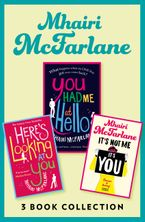 Mhairi McFarlane 3-Book Collection: You Had Me at Hello, Here's Looking at You and It's Not Me, It's You eBook DGO by Mhairi McFarlane