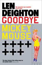 Goodbye Mickey Mouse Paperback  by Len Deighton