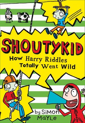 How Harry Riddles Totally Went Wild (Shoutykid, Book 4) book image