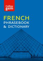 Collins French Phrasebook and Dictionary Gem Edition: Essential phrases and words (Collins Gem) eBook  by Collins Dictionaries