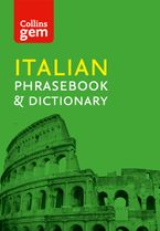 Collins Italian Phrasebook and Dictionary Gem Edition: Essential phrases and words (Collins Gem) eBook  by Collins Dictionaries