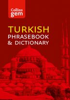Collins Turkish Phrasebook and Dictionary Gem Edition: Essential phrases and words (Collins Gem) eBook  by Collins Dictionaries