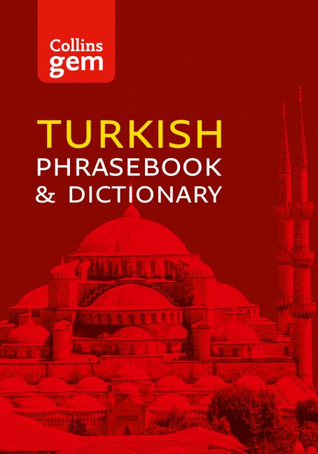 Collins Turkish Phrasebook and Dictionary Gem Edition: Essential phrases  and words (Collins Gem) - Collins Dictionaries - E-book