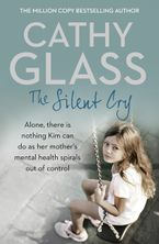 The Silent Cry: There is little Kim can do as her mother's mental health spirals out of control Paperback  by Cathy Glass
