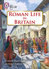 Roman Life in Britain: Band 12/Copper (Collins Big Cat)