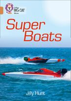 Super Boats: Band 12/Copper (Collins Big Cat) Paperback  by Jilly Hunt