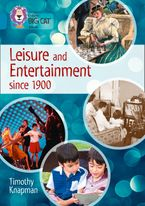 Leisure and Entertainment since 1900: Band 13/Topaz (Collins Big Cat) Paperback  by Timothy Knapman